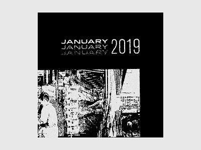 January 2019 / Playlist music playlist type design glitch