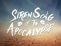 Siren Song of the Apocalypse