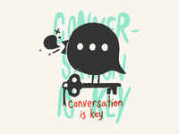 Conversation is key