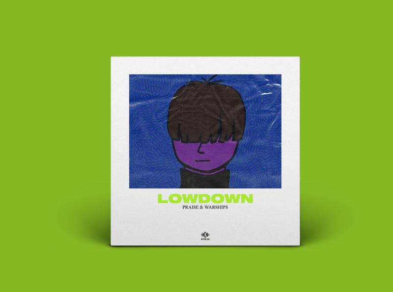 LOWDOWN praise and warships newmusic pxw lowdown bowl cut hand drawn mix design album art shapes illustration texture minimal album cover