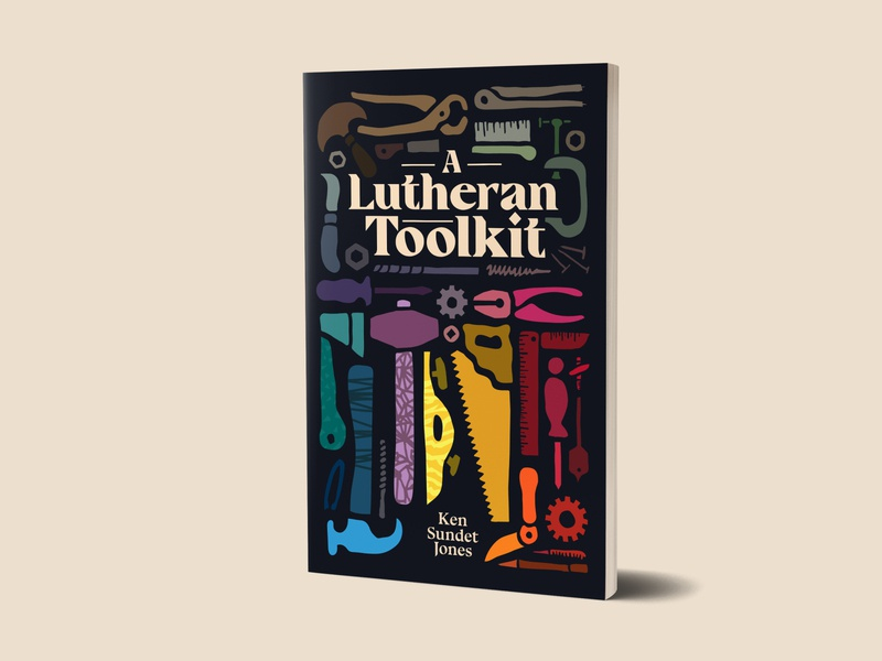 A Lutheran Toolkit shapes book cover design theology colors toolkit tool hand drawn hand made tools book design book book cover design vector illustration minimal