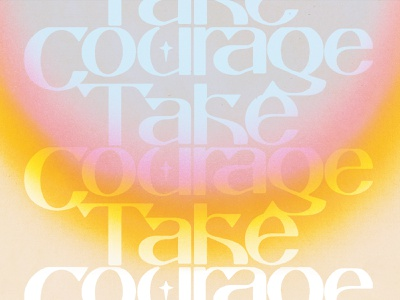 Take Courage type art fade psychedelic type design aura typeface font typography type