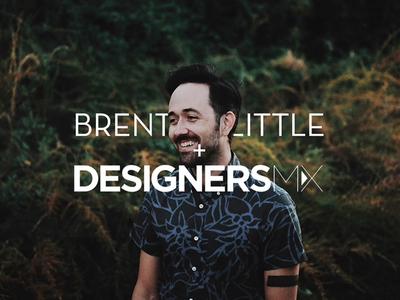 BRENTON LITTLE + DESIGNERS MX qa interview playlist mix designers mx designersmx