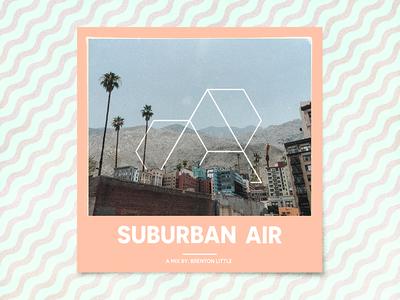 Suburban Air music palm springs designers mx designersmx playlist mix hot suburban album cover album art summer