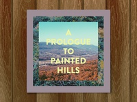 A Prologue to Painted Hills