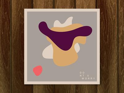 DONT U WORRY - mix art organic shape blob album design spr spring album art mix playlist designers mx designersmx