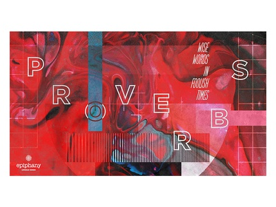 PROVERBS — Epiphany Church sermon art sermon series church glitch digital texture color wash textures colors abstract proverbs