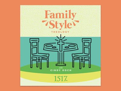 Family Style Theology christian theology 1517 vintage album art minimal texture kitchen retro illustration line art chair table fam podcast family