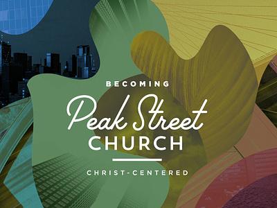 Becoming Peak Street Church series art shapes street church graphics church sermon series sermon art