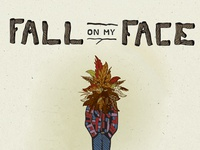 Fall On My Face Final
