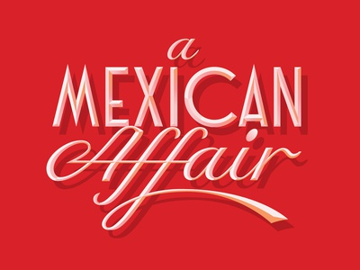 A Mexican Affair mexico letters design typography lettering logo logotype