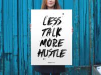 Less talk. More hustle.