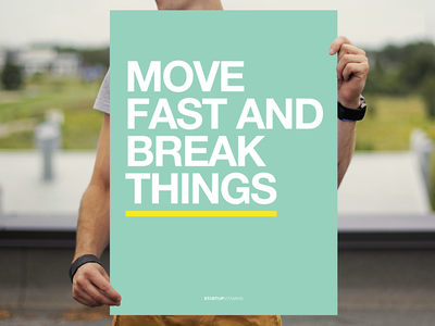 Move fast and break things. buy poster posters shop startup store quote