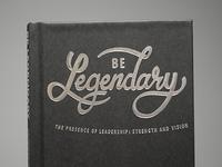 """""""Be Legendary"""" Foil Print"""