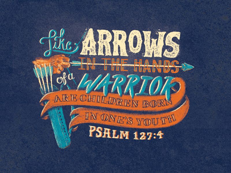 #quiverfull verse texture illustration lettering psalm hand youth children warrior arrow