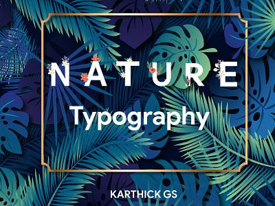 Nature Typography natureboy backtoform karthick studios typography