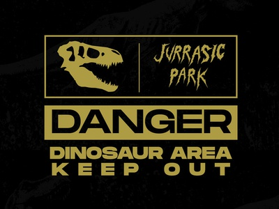 DANGER DINOSAUR AREA KEEP OUT