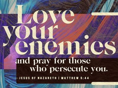 Love Your Enemies southcarolina anger justice typography enemies hate love jesus