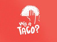 Will it taco?