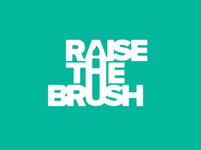 Raise the Brush