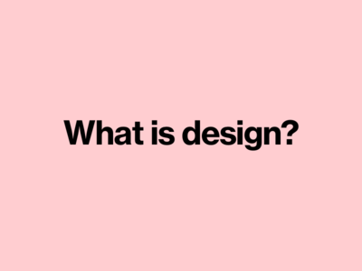 What is design? On Medium.com post article medium what is art designer talk what is design art design
