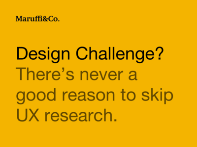 There's never a good reason to skip UX research