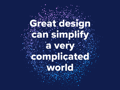 Great design can simplify a very complicated world quotes abstract vector poster