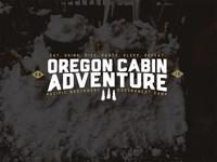 Oregon Cabin Adventure III