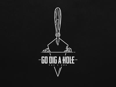 Go Dig A Hole type logo branding design archeaology dirt rocks trowel diggin illustration typography branding
