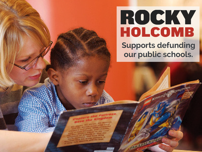 Rocky Holcomb supports defunding public schools politics ads