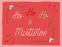 🎅 Ho Ho Ho & Mistletoe 🎅