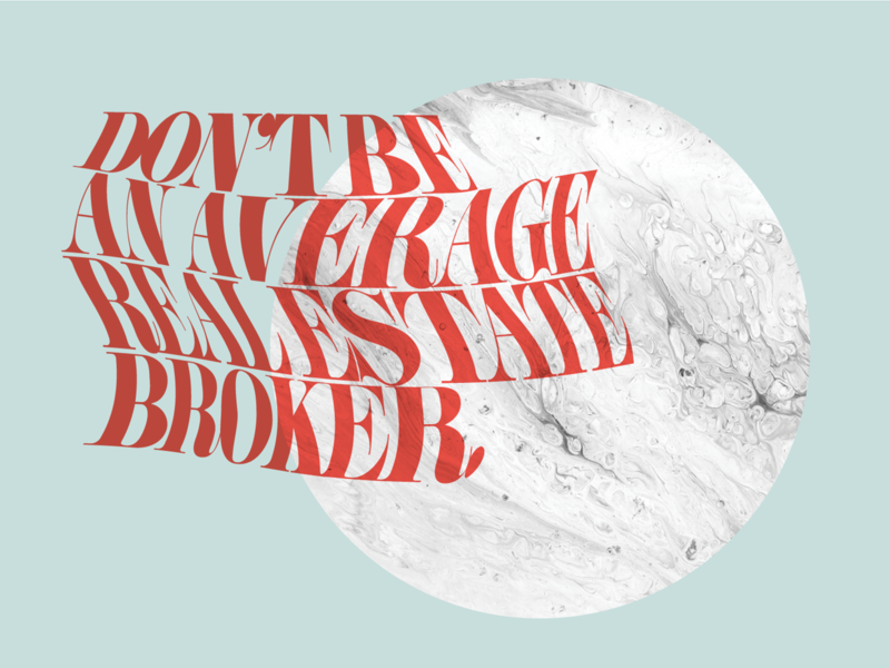 Don't Be Average brand collateral print design overlay design marble broker real estate print