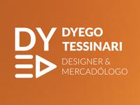 Branding - Dyego Tessinari, Designer & Mercadólogo