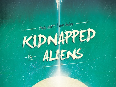 Aliens aliens kidnapping flat space grunge rain stars west wild