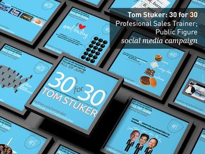 Tom Stuker: 30 for 30 - Social Media Campaign