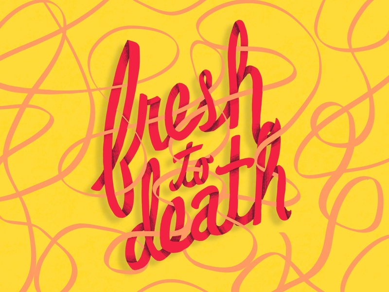 Fresh to death apple pencil ipad procreate app procreate hand lettering lettering typography illustration design