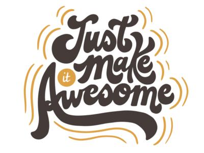 Make it Awesome