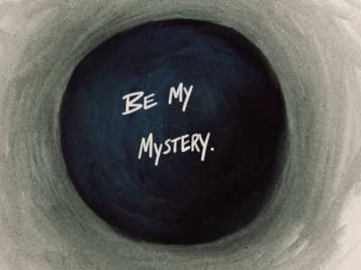 Be My Mystery