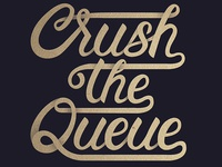 Crush the Queue