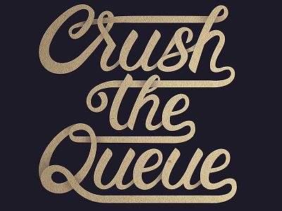 Crush the Queue lettering type
