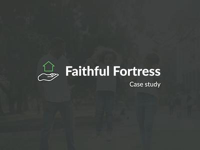 Faithful Fortress Case Study typography web design header landing branding logo case study uidesign design ux ui