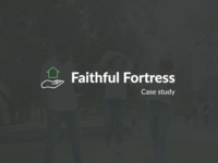 Faithful Fortress Case Study