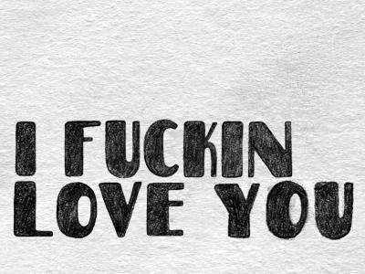 Ifuckinloveyou