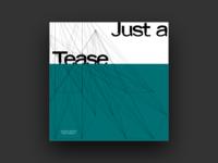 Just a Tease