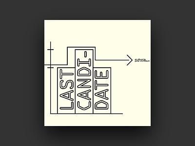 Last Candidate politics frutiger ocr concept proportion organized gestaltung grids pattern minimal grid album cover design type music covers album art typography album graphic design