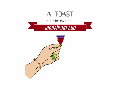 A Toast for the Menstrual Cup visibility menstruation menstrual cup feminist feminism women in illustration women celestevisual illustration visual communication