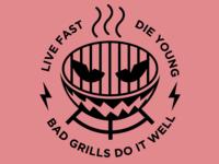 Bad Grills
