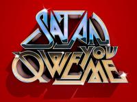 Satan You Owe me