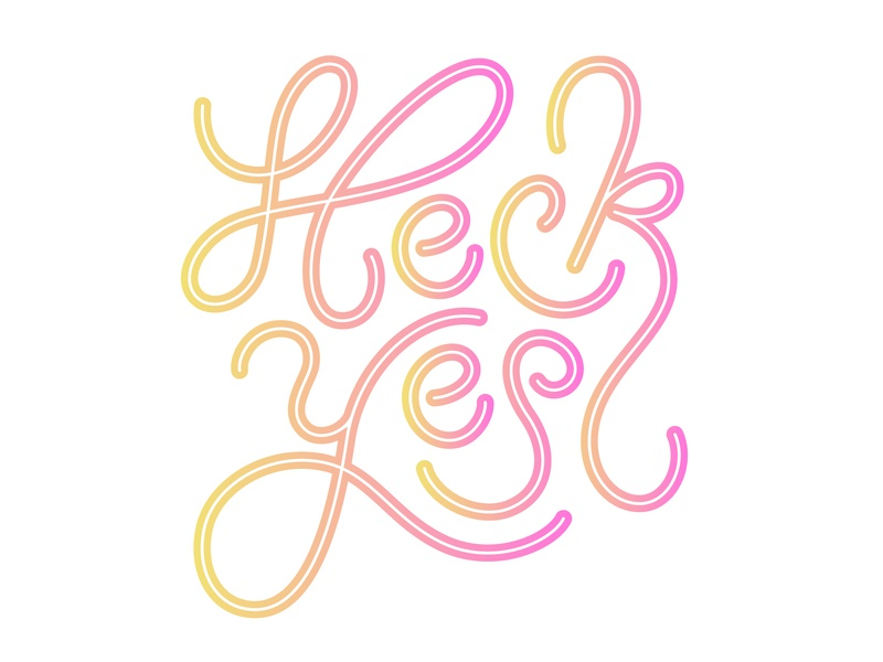 Heck Yes gradient color vector vector lettering typography lettering handlettering illustration