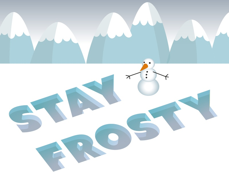 Stay Frosty isometric illustration isometric vector vector lettering typography lettering handlettering illustration